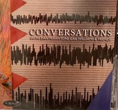 CONVERSATIONS with Dan Perantoni, Gail Williams & Friends