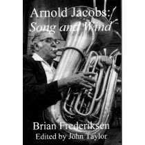Arnold Jacobs: Song and Wind written by Brian Frederiksen