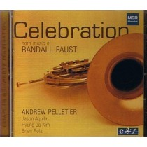 Celebration: Horn Music of Randall Faust