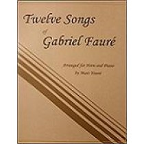 Twelve Songs of Gabriel Fauré for Horn and Piano