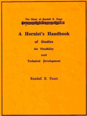 A Hornist's Handbook of Studies for Flexibility and Technical Development by Randall E. Faust
